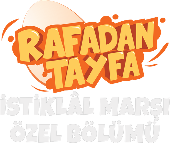 Rafadan Tayfa İstiklal Marşı Özel