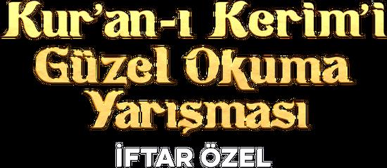 Kur'an-ı Kerim'i Güzel Okuma Yarışması İftar Özel 9.Bölüm
