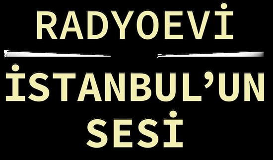 """Radyoevi"" İstanbul'un Sesi"
