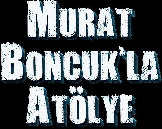 Murat Boncuk'la Atölye 6.Bölüm
