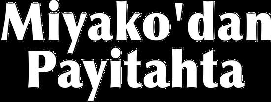 Miyako'dan Payitahta 30.Bölüm