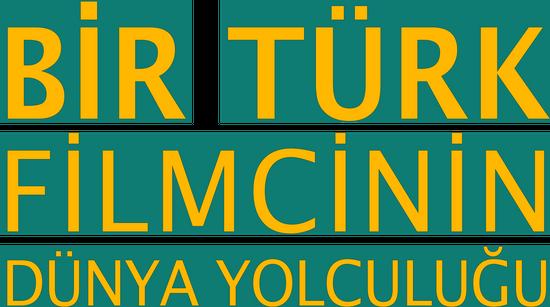 Bir Türk Filmcinin Dünya Yolculuğu 7.Bölüm