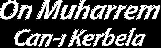 On Muharrem Can-ı Kerbela