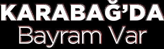 Karabağ'da Bayram Var